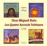Les Quatre Accords Toltèques - Cartes - Guy Trédaniel Editions - 20/07/2011