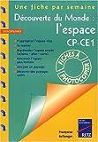 Découverte du monde - L'espace CP-CE1 de Françoise Bellanger (14 mars 2003) Broché - 14/03/2003