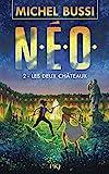 N.E.O. Tome 2 - Les Deux Châteaux