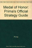 Medal of Honor - Prima's Official Strategy Guide - Prima Publishing - 01/10/2000