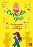 Cupcake Girls Tome 25 - Petits Secrets Et Gros Mensonges