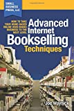 Advanced Internet Bookselling Techniques - How to Take Your Home-Based Used Books Business to the Next Level - Small Business Press, LLC - 18/10/2014