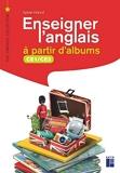 Enseigner l'anglais à partir d'albums CE1-CE2 + CD-Rom + téléchargement - Avec 1 CD-Rom + téléchargement