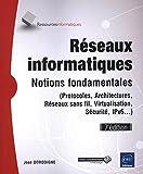 Réseaux informatiques - Notions fondamentales (7e édition) - (Protocoles, Architectures, Réseaux sans fil, Virtualisation, Sécurité, IPv6...) - Eni Editions - 16/08/2017