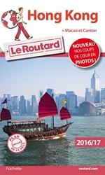 Guide du Routard Hong Kong 2016/17 - + Macao et Canton