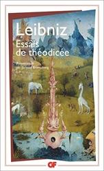 Essais de Théodicée sur la bonté de Dieu, la liberté de l'homme et l'origine du mal de Gottfried Wilhelm Leibniz