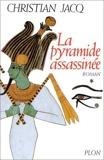 Le Juge d'Egypte, tome 1 - La Pyramide assassinée de Christian Jacq (1 mars 1993) Broché