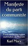 Manifeste du parti communiste - Essais sur la conception matérialiste de l'histoire - Format Kindle - 3,00 €