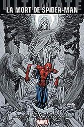 Ultimate Spider-Man - La Mort de Spider-Man de Brian M. Bendis