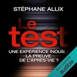 Le Test. Une enquête inouïe - La preuve de l'après-vie ? - Format Téléchargement Audio - 16,95 €