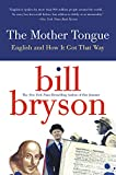 The Mother Tongue - English and How it Got that Way - William Morrow Paperbacks - 23/10/2001