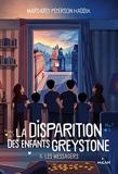 La disparition des enfants Greystone, Tome 03 - Les messagers