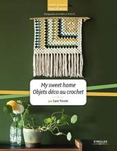 My sweet home - Objets déco au crochet de Caro Tricote