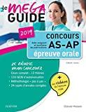Méga Guide Oral AS/AP 2019 Concours Aide-soignant et Auxiliaire de puériculture - Avec 20 vidéos de situations d'examen et livret d'entraînement - Elsevier Masson - 07/11/2018