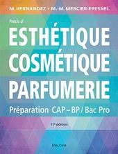 Precis d'esthetique, cosmetique, parfumerie, 11e ed. de Micheline Hernandez