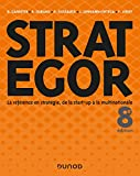 Strategor - 8e éd. - Toute la stratégie de la start-up à la multinationale (Livres en Or) - Format Kindle - 34,99 €