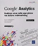 Google Analytics - Analysez Votre Trafic Pour Piloter Vos Actions Webmarketing