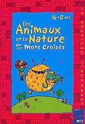LES MOTS CROISES ANIMAUX NATUR de Francoise Bellanger