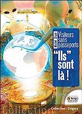 Visiteurs sans passeports - Ils sont là ! de Michel Zirger