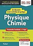 Je réussis mon entrée en prépa scientifique. Physique-Chimie - De la Terminale aux Prépas MPSI-PCSI-PTSI-MPI-TSI-BCPST (2021)