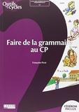 Faire de la grammaire au CP - CRDP de Champagne-Ardenne - 02/01/2012