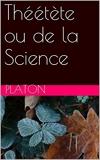 Théétète ou de la Science - Format Kindle - 0,99 €