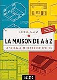 La Maison de A à Z - Le Vocabulaire de la construction