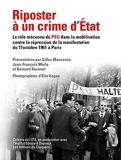 Riposter à un crime d'État - Le rôle méconnu du PSU dans la mobilisation contre la répression sanglante de la manifestation algérienne du 17 octobre 1961 à Paris