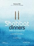Shabbat dinners. 90 recettes de cuisines juives séfarades, ashkénazes et israéliennes