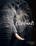 Les éléphants - Puissants et délicats