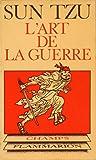 L'art de la guerre - Avant-propos de B. H. Liddell Hart - Préface et introduction de Samuel B. Griffith - Traduction de Francis Wang - Flammarion