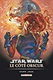 Star Wars - Le Côté obscur T06 - Mara Jade