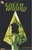 Green Arrow Tome 1 - La Genèse
