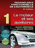 Technologie fonctionnelle de l'automobile - Tome 1 - 6ème édition - Le moteur et ses auxiliaires