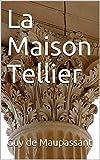 La Maison Tellier - Format Kindle - 3,00 €