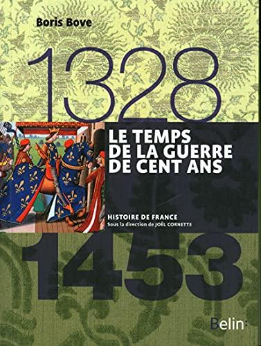 Le temps de la Guerre de Cent ans (1328-1453)