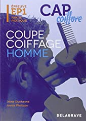 Coupe coiffage homme CAP coiffure - Coupe Coiffage Homme CAP coiffure (2012) - Manuel élève d'IRÈNE DUCHESNE