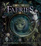 How to See Faeries by Matthews, John (2011) Hardcover