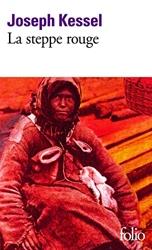 La Steppe rouge de Joseph Kessel