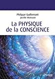 La physique de la conscience - Format Kindle - 16,99 €