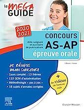 Méga Guide Oral AS/AP 2020/2021 - Concours Aide-soignant et Auxiliaire de puériculture - Avec 20 vidéos de situations d'examen et livret d'entraînement de Ghyslaine Benoist