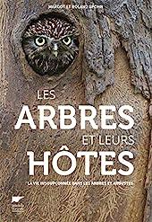 Les arbres et leurs hôtes - La vie insoupçonnée d ans les arbres et arbustes de Margot Spohn
