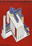 L'Architecture moderne - Une histoire critique - Thames Hudson - 04/03/2010