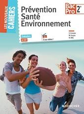 Les Nouveaux Cahiers Prévention Santé Environnement 2de BAC PRO de Sylvie Crosnier