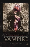 Vampire La Mascarade - Tome 1