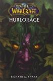 World Of Warcraft Hurlorage - Panini Books - 20/04/2011