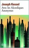 Avec les Alcooliques Anonymes de Joseph Kessel (26 septembre 2013) Poche - 26/09/2013