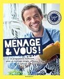 Ménage & Vous ! Le programme motivant pour un ménage simple, efficace et naturel, par Bgin Clean