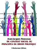 Du contrat social ou Principes du droit politique - Format Kindle - 0,99 €