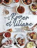 La cuisine de Roger et Liliane - 65 recettes familiales, généreuses et réconfortantes